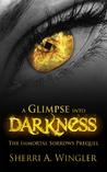 A Glimpse into Darkness: The Immortal Sorrows Prequel (The Immortal Sorrows)