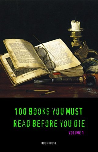 100 Books You Must Read Before You Die [volume 1] (Book House)