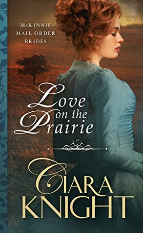 Love on the Prairie (McKinnie Mail Order Brides #1)