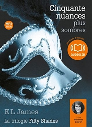 Cinquante nuances plus sombres - La trilogie 50 shades tome 2 - Audiobook PACK [Book + 2 CD MP3]                  (Fifty Shades #2)