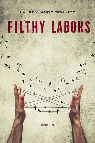 Filthy Labors by Lauren Schmidt