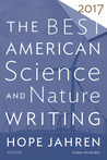 The Best American Science and Nature Writing 2017 by Hope Jahren
