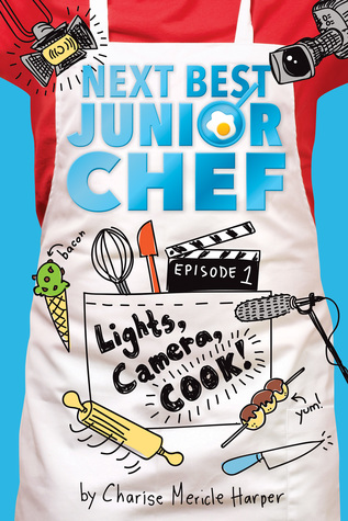 Lights, Camera, Cook! (Next Best Junior Chef, #1)