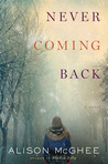 Never Coming Back by Alison McGhee