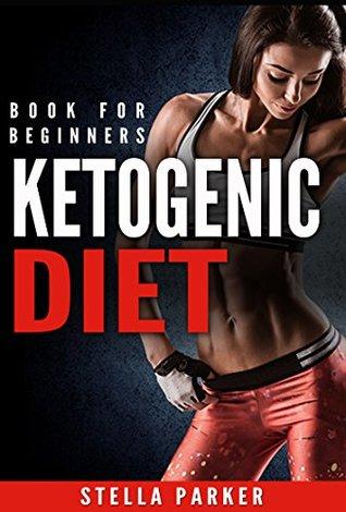 Ketogenic Diet: Book for beginners - keto diet - lowcarb - lowcarb recipes - low-carb recipes - keto for dummies