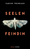 Seelenfeindin by Sabine Trinkhaus