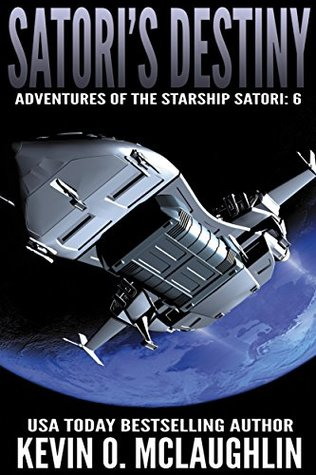 Satori's Destiny (Adventures of the Starship Satori #6)