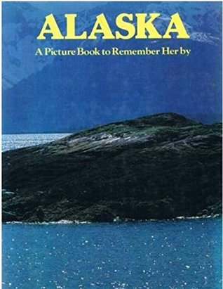 Alaska (Picture Book to Remember Her By)