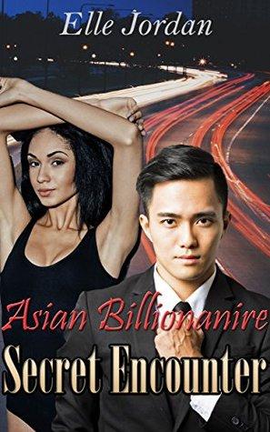 Asian Billionaire - Secret Encounter: A BWAM Interracial Asian Billionaire Romance Novella