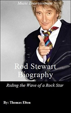 Rod Stewart Biography: Riding the Wave of a Rock Star - Rod Stewart Book, Books, eBooks, Rod Stewart Songs, Rock, Rock Music, Biographies & Memoirs, Composers & Musicians, musicians, Accessories