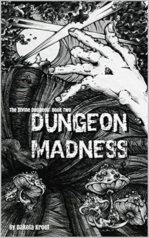 Dungeon Madness by Dakota Krout