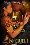 Homies, Lovers & Friends by Jahquel J.
