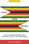 Rights After Wrongs: Local Knowledge and Human Rights in Zimbabwe