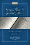 Income Tax in South Africa: The First Hundred Years
