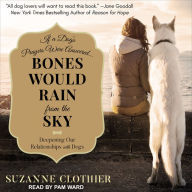 Bones Would Rain from the Sky by Suzanne Clothier
