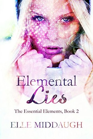 Elemental Lies (Essential Elements, #2)