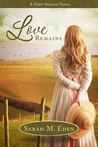 Love Remains by Sarah M. Eden