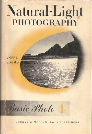 Natural Light Photography By Ansel Adams