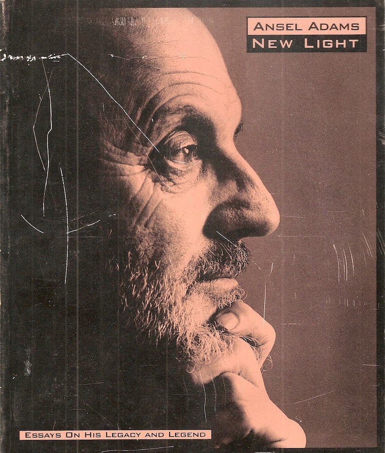 Ansel Adams, New Light: Essays on His Legacy and Legend