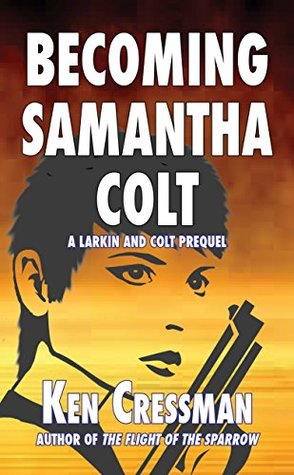 Becoming Samantha Colt (Larkin and Colt Book 4)