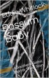 Possum Baby: A Southern Gothic Horror Short Story