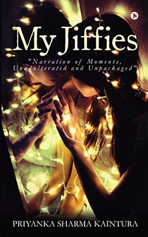 My Jiffies (Narration of Moments, Unadulterated and Unpackaged)