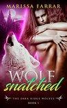 Wolf Snatched (The Dark Ridge Wolves, #1)