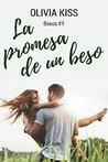 La promesa de un beso by Olivia Kiss