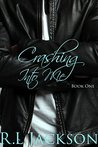 Crashing Into Me by R.L. Jackson