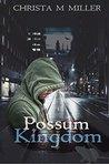 Possum Kingdom by Christa Miller