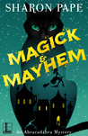 Magick & Mayhem (An Abracadabra Mystery, #1)
