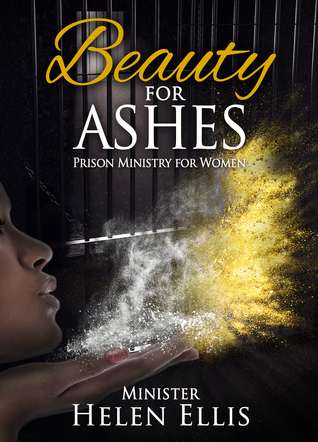 Beauty for Ashes: Prison Ministry for Women
