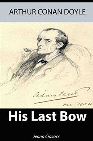 His Last Bow (Illustrated) + Free Audiobook - Jeana Classics