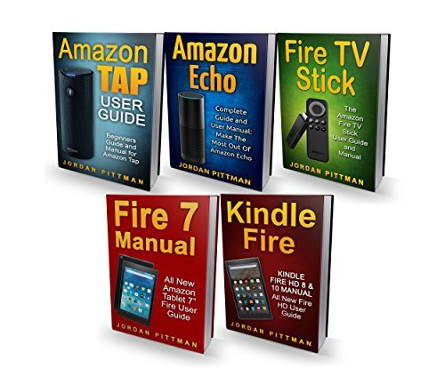 Guide Manual: 4 Manuscripts: Amazon Echo, Fire 7 Manual, Fire TV Stick, Kindle Fire HD 8 & 10 Manual