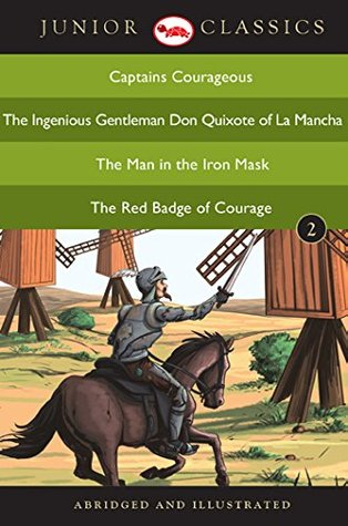 Junior Classic Book 2 (Captains Courageous, The Ingenious Gentleman Don Quixote of La Mancha, The Man in the Iron Mask, The Red Badge of Courage)
