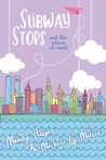 Subway Stops and the Places We Meet (Paper Planes, #2)