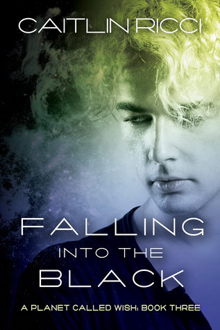 Book Review: Falling Into the Black (A Planet Called Wish #3) by Caitlin Ricci
