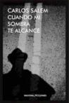 Cuando mi sombra te alcance by Carlos Salem