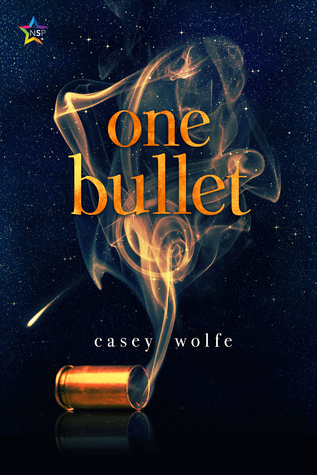 Book Review: One Bullet by Casey Wolfe