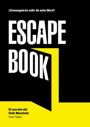 Escape book: El secreto del Club Wanstein (Escape Book, #1) par Iván Tapia