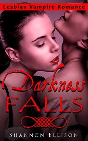 Lesbian Romance: Paranormal Romance: Darkness Falls (LGBT Forbidden First Time Vampire FF Romance) (Young Adult Taboo Shifter Short Stories Book 1)