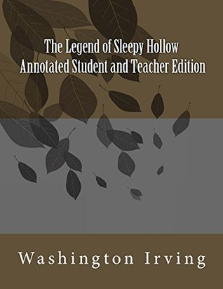 The Legend of Sleepy Hollow Annotated Student and Teacher Edition