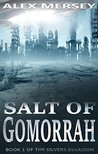 Salt of Gomorrah: A Post-Apocalyptic Thriller (Silvers Invasion Book 1)