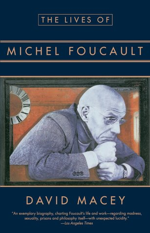 The Lives of Michel Foucault by David Macey