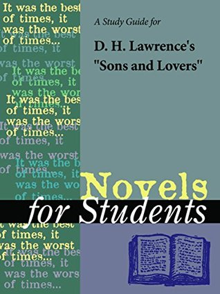 """A Study Guide for D. H. Lawrence's """"Sons and Lovers"""" (Novels for Students)"""