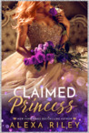 Claimed Princess (The Princess, #3)
