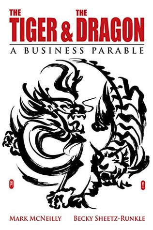 The tiger & the dragon: a business parable by Mark Mcneilly