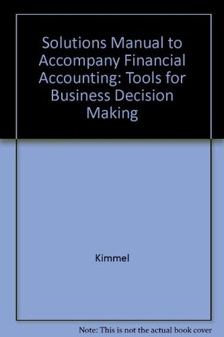 Solutions Manual to Accompany Financial Accounting