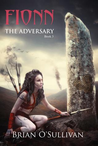 Fionn: The Adversary (Fionn mac Cumhaill, #3)