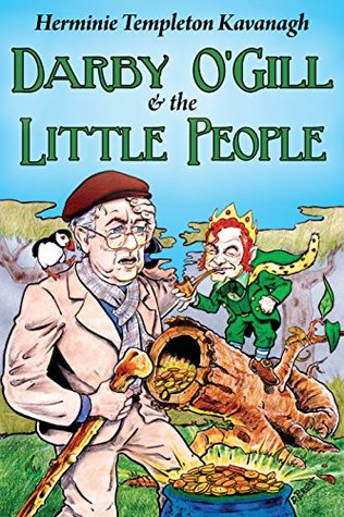 Darby O'Gill and the Little People [Annotated, New Introduction, All 46 Original Magazine Illustrations]: The book that inspired the classic Disney movie